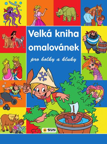 Velká kniha omalovánek pro holky a kluky